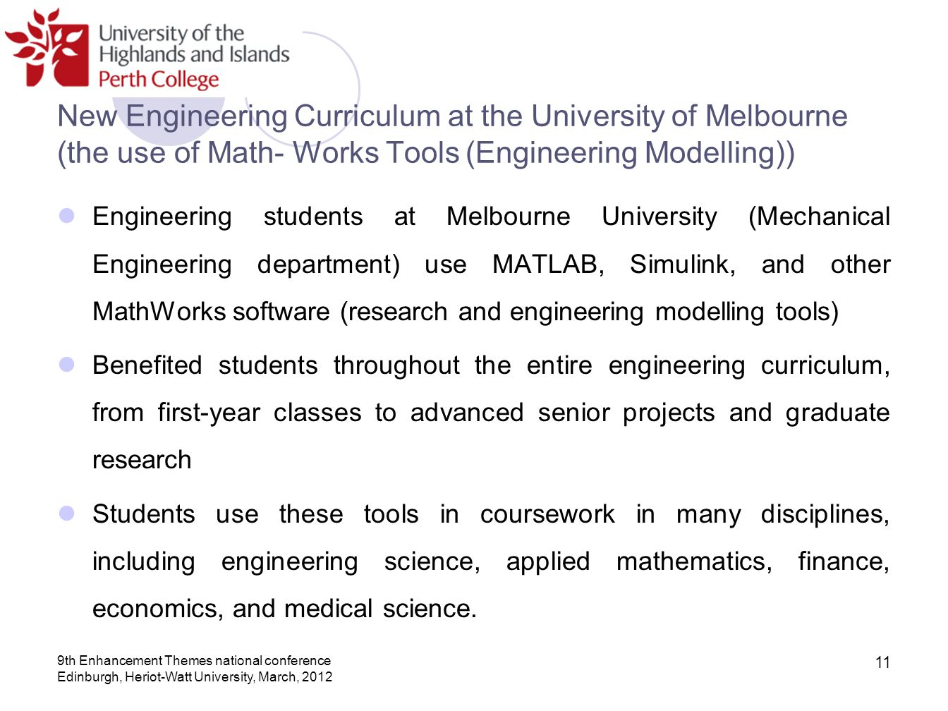 New Engineering Curriculum at the University of Melbourne (the use of Math- Works Tools (Engineering Modelling))