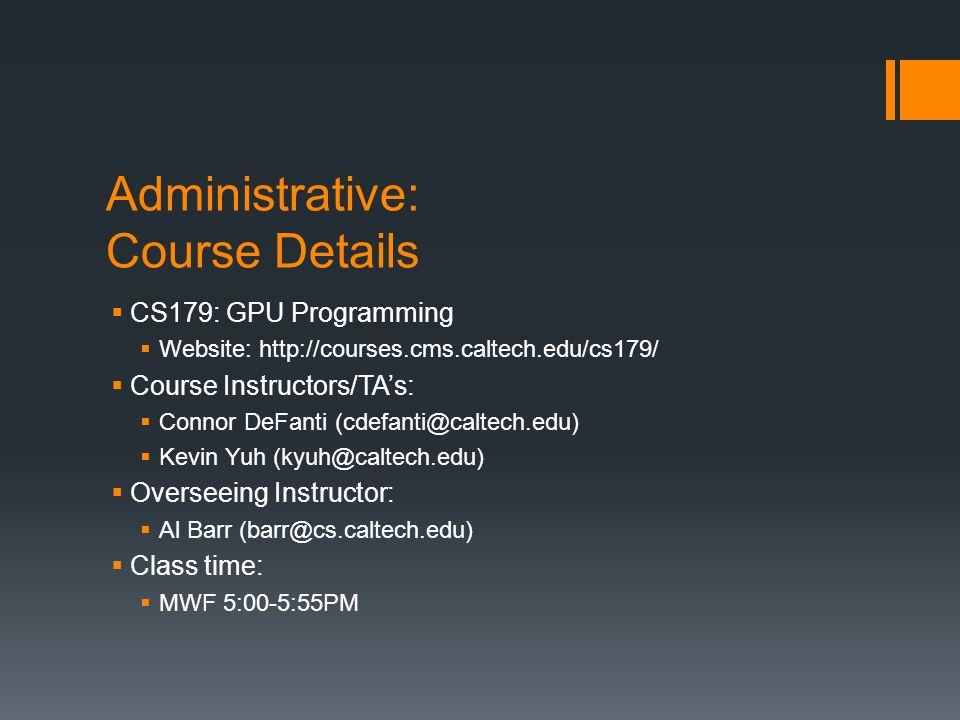 Administrative: Course Details