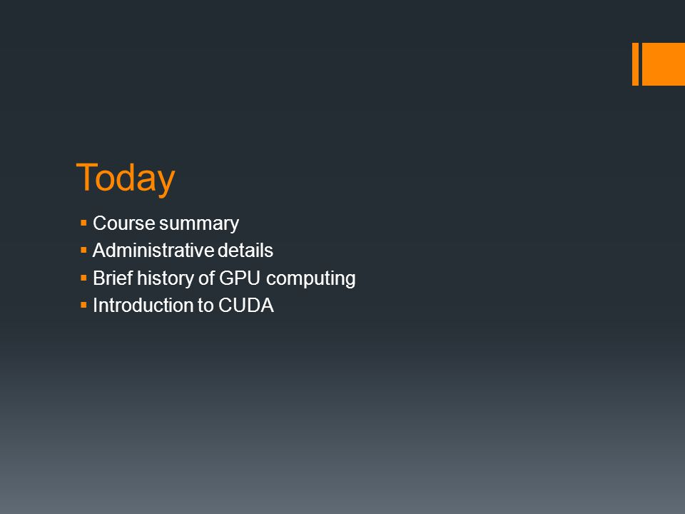Today Course summary Administrative details