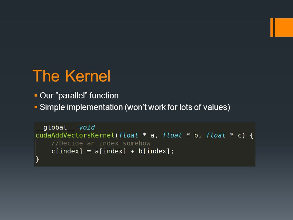 The Kernel Our parallel function