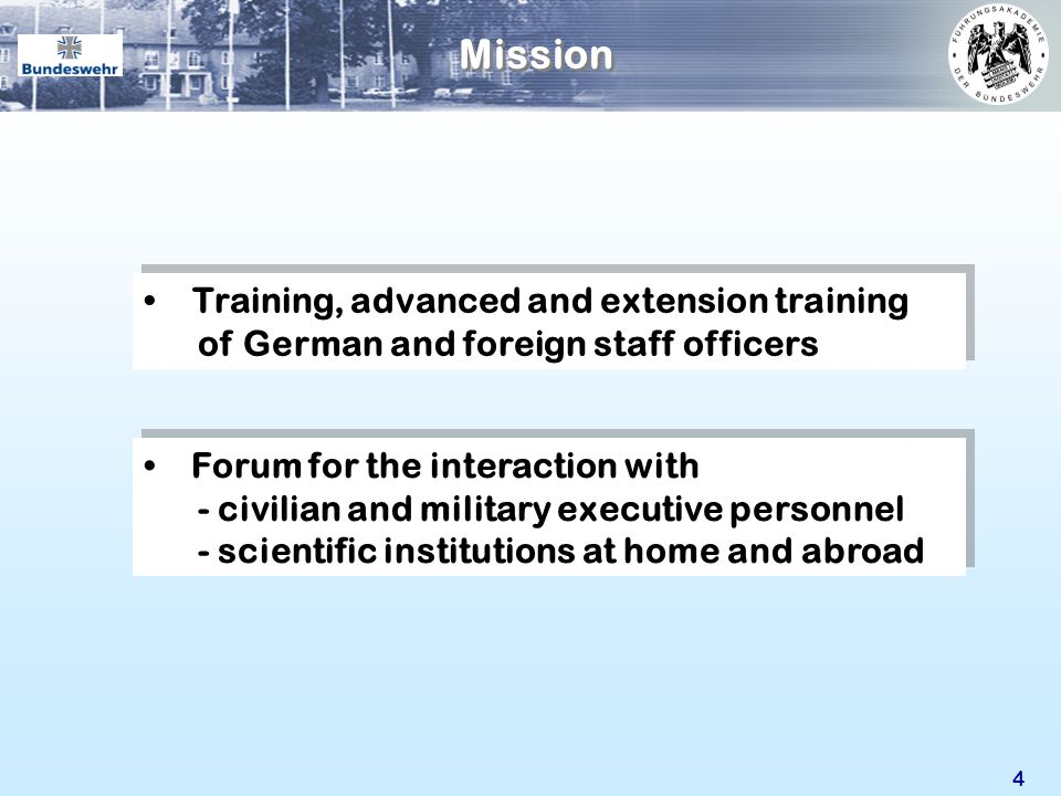 Mission Training, advanced and extension training of German and foreign staff officers. The mission is divided into three parts: