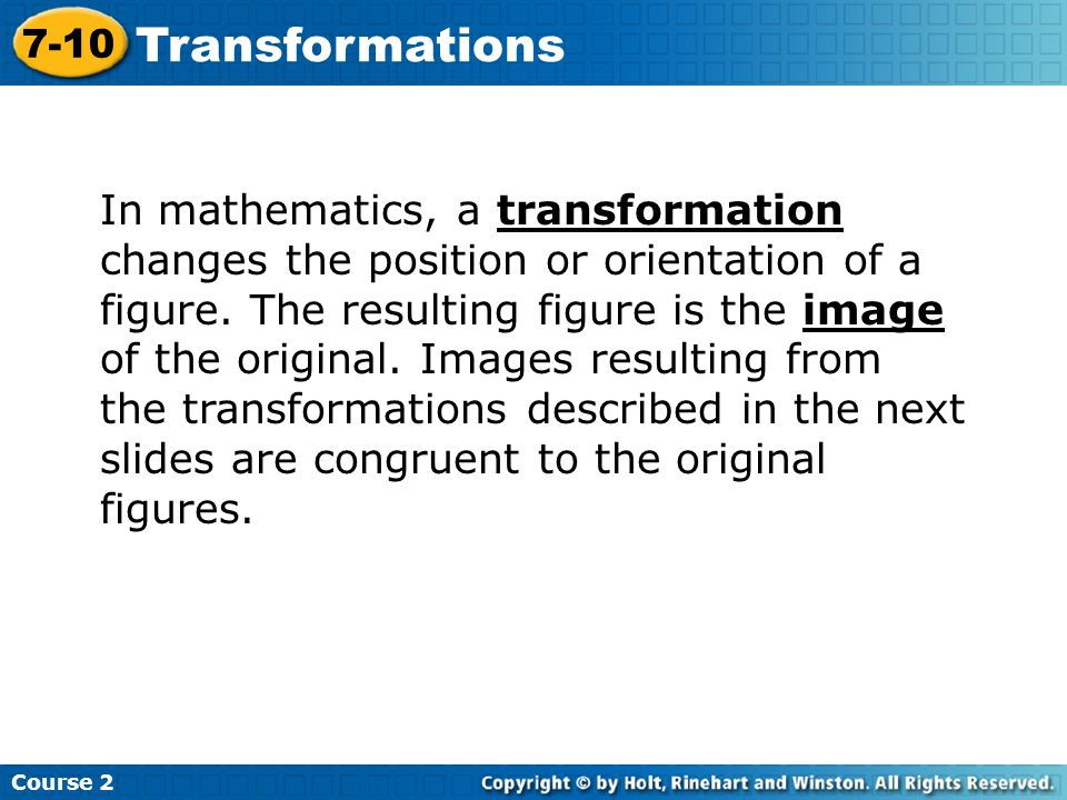 Transformations In mathematics, a transformation