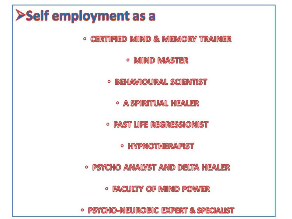 Self employment as a CERTIFIED MIND & MEMORY TRAINER MIND MASTER