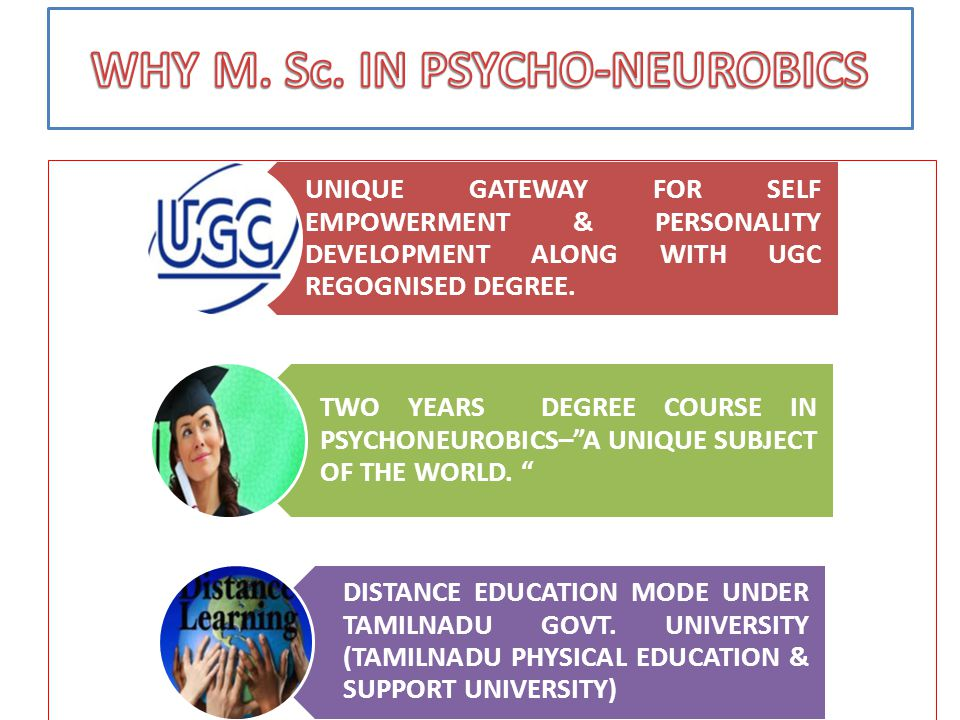 WHY M. Sc. IN PSYCHO-NEUROBICS