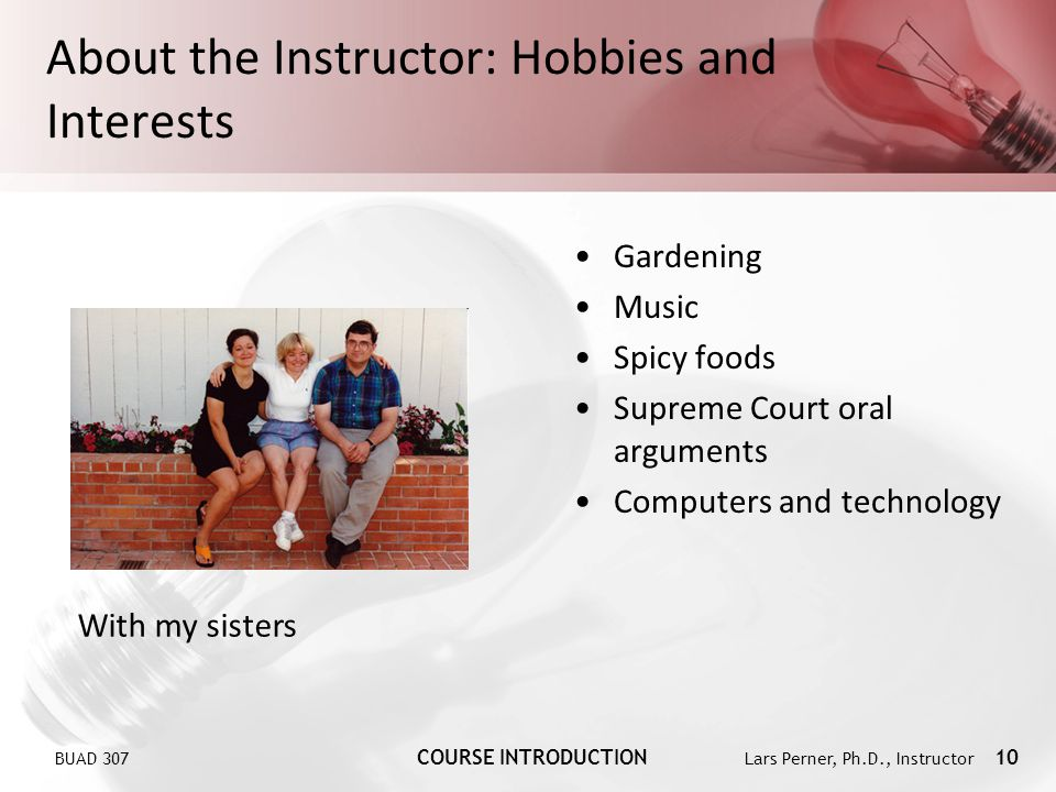 About the Instructor: Hobbies and Interests