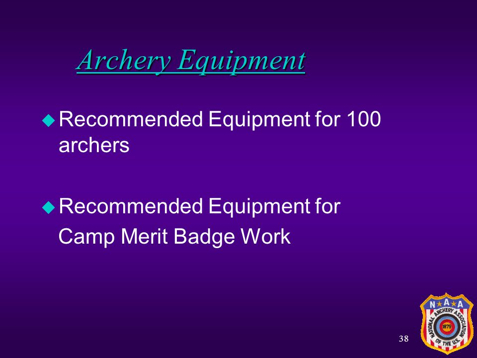 Archery Equipment Recommended Equipment for 100 archers