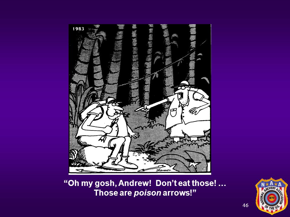 Oh my gosh, Andrew! Don't eat those! … Those are poison arrows!