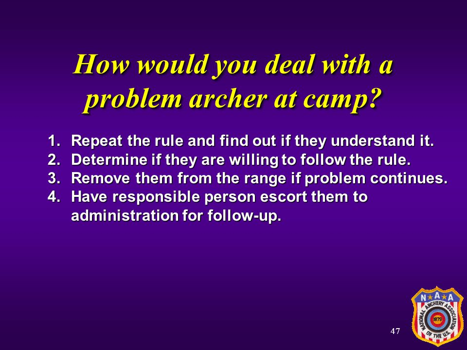 How would you deal with a problem archer at camp