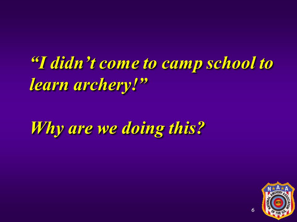 I didn't come to camp school to learn archery! Why are we doing this