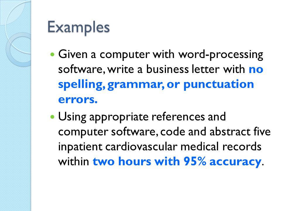 Examples Given a computer with word-processing software, write a business letter with no spelling, grammar, or punctuation errors.