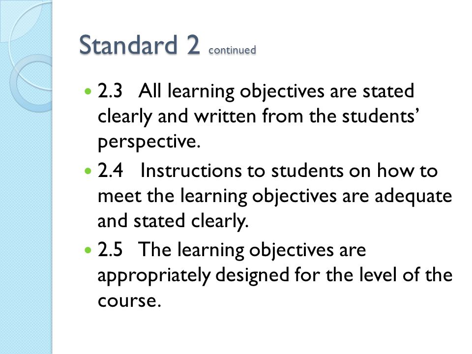 Standard 2 continued 2.3 All learning objectives are stated clearly and written from the students' perspective.