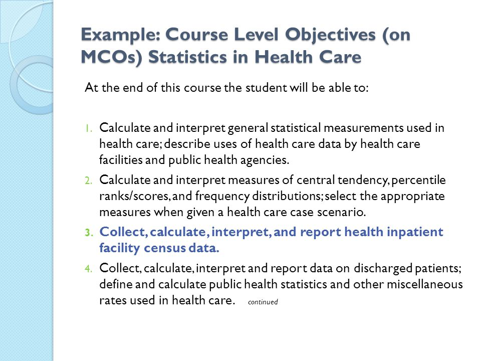 Example: Course Level Objectives (on MCOs) Statistics in Health Care