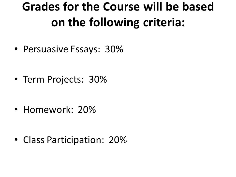 Grades for the Course will be based on the following criteria: