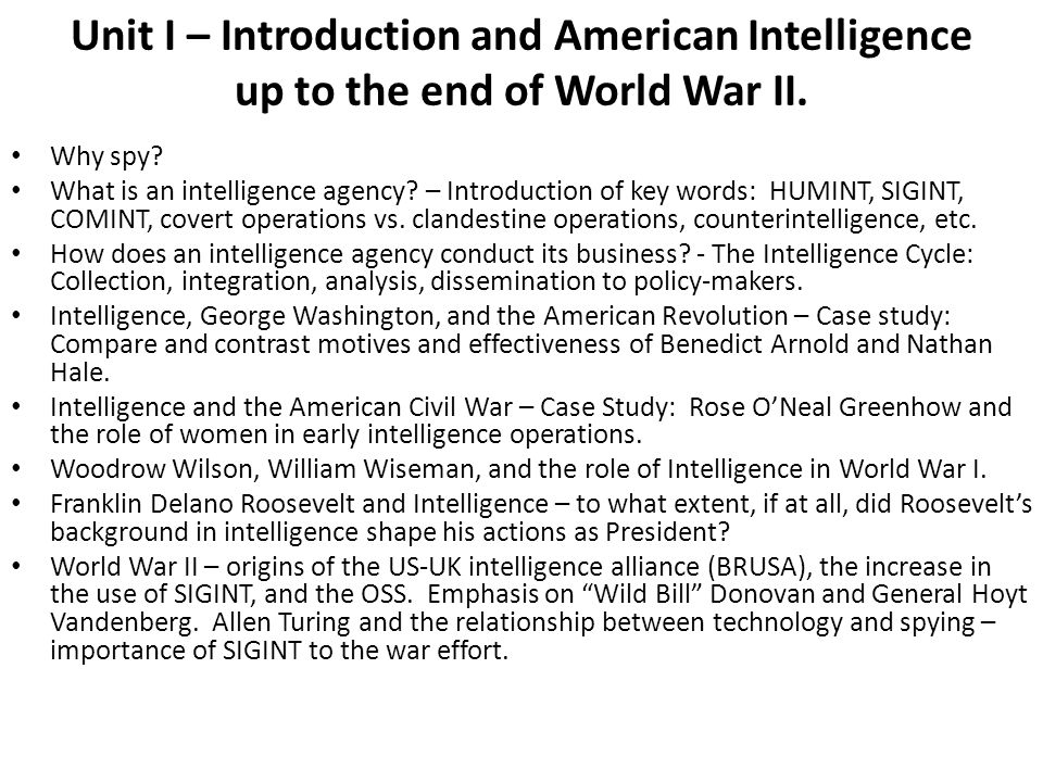 Unit I – Introduction and American Intelligence up to the end of World War II.