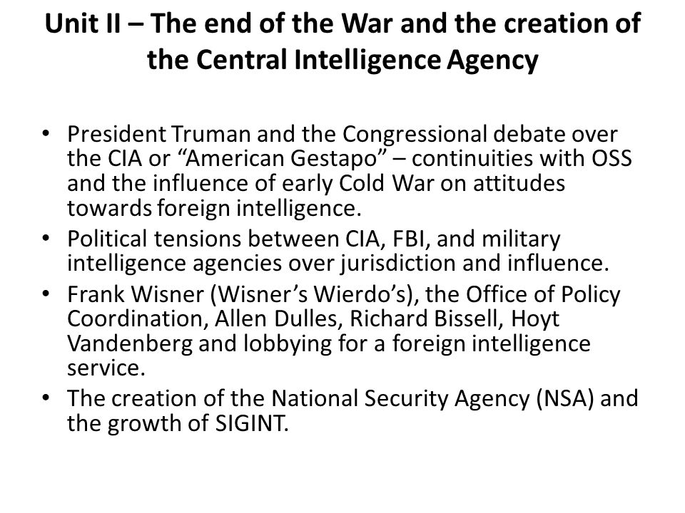 Unit II – The end of the War and the creation of the Central Intelligence Agency