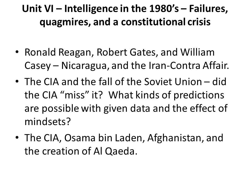Unit VI – Intelligence in the 1980's – Failures, quagmires, and a constitutional crisis