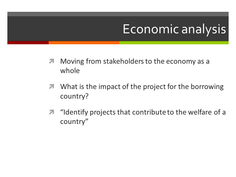 Economic analysis Moving from stakeholders to the economy as a whole