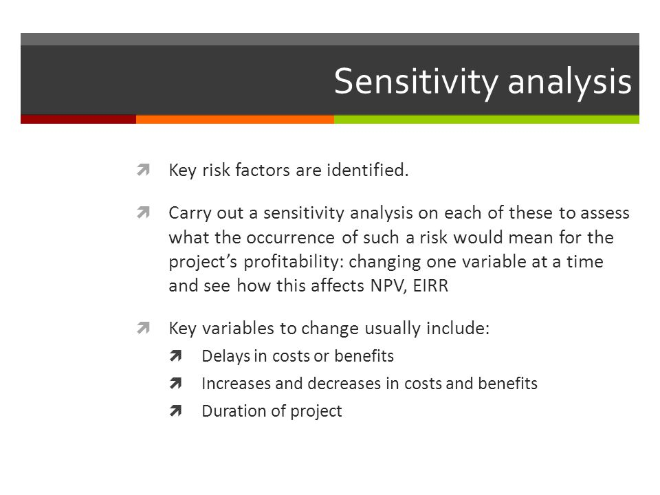 Sensitivity analysis Key risk factors are identified.