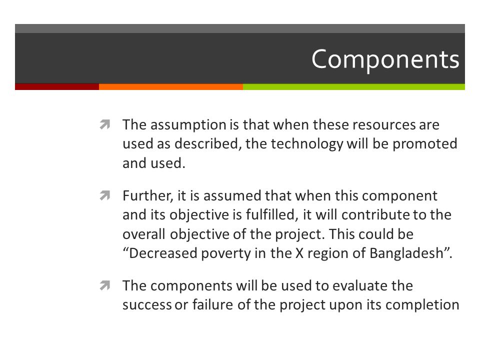 Components The assumption is that when these resources are used as described, the technology will be promoted and used.
