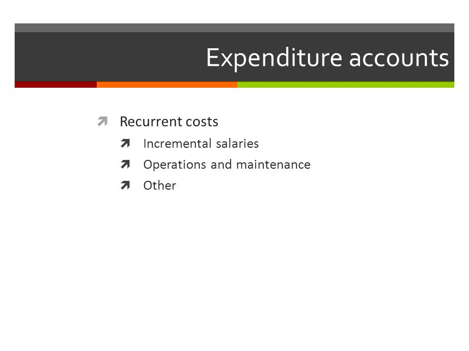 Expenditure accounts Recurrent costs Incremental salaries