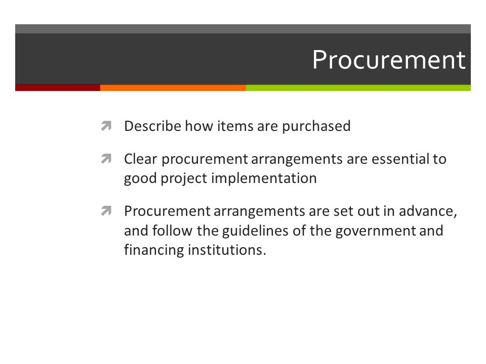 Procurement Describe how items are purchased