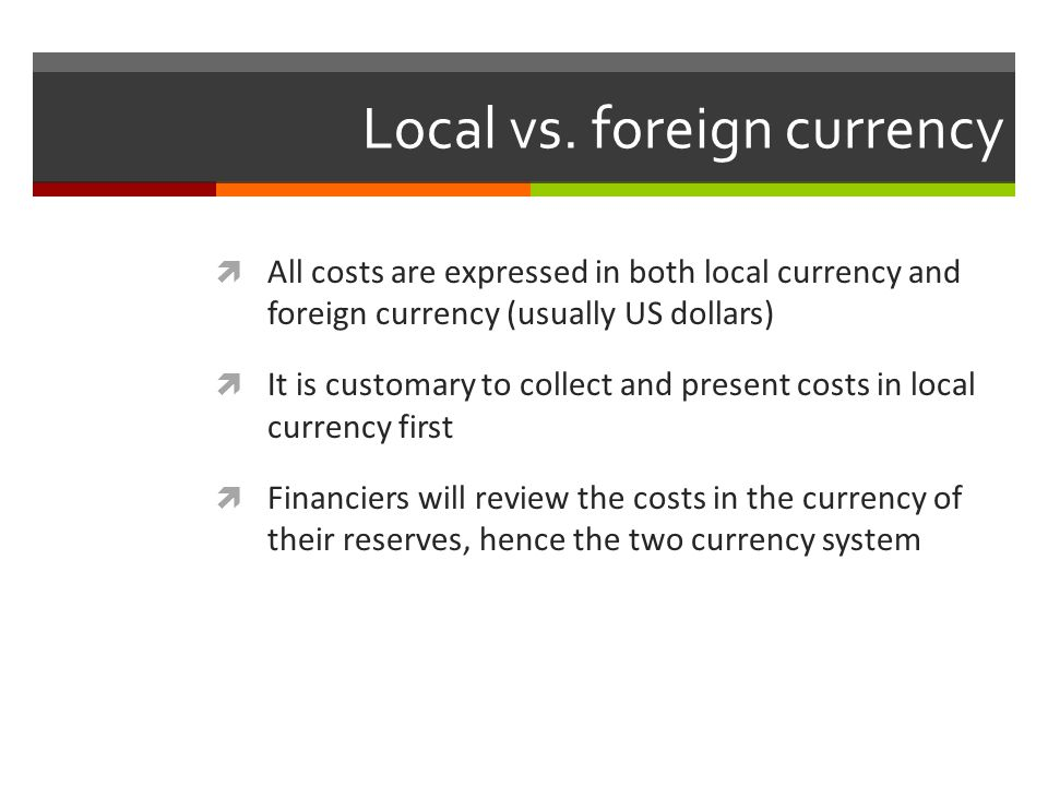 Local vs. foreign currency