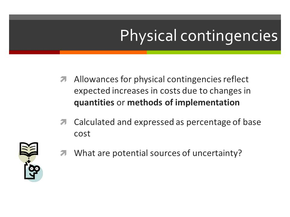 Physical contingencies
