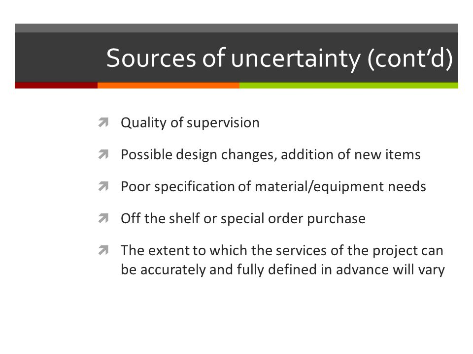 Sources of uncertainty (cont'd)