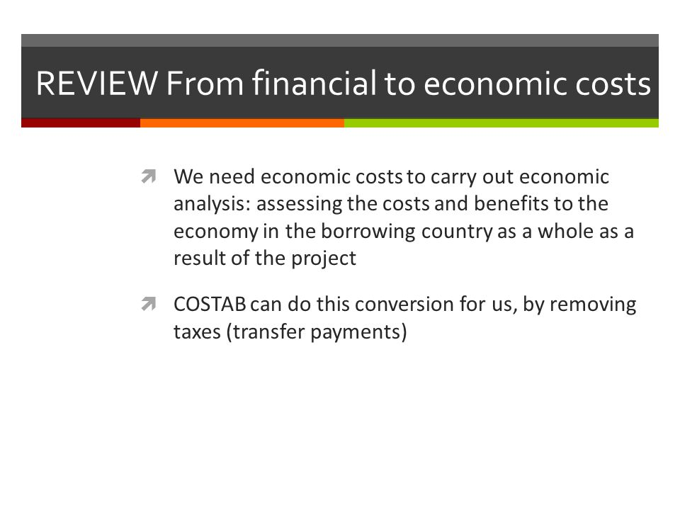 REVIEW From financial to economic costs