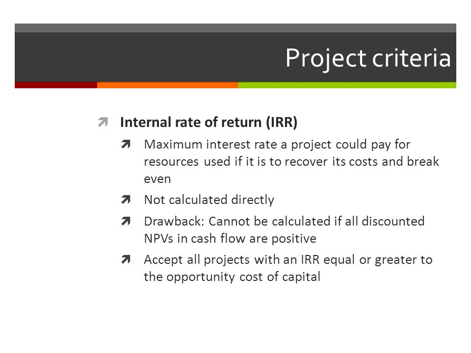 Project criteria Internal rate of return (IRR)