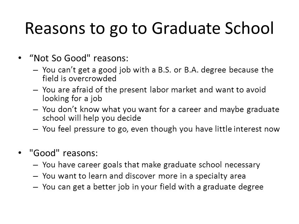 Reasons to go to Graduate School