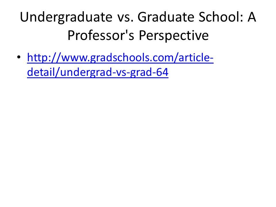 Undergraduate vs. Graduate School: A Professor s Perspective