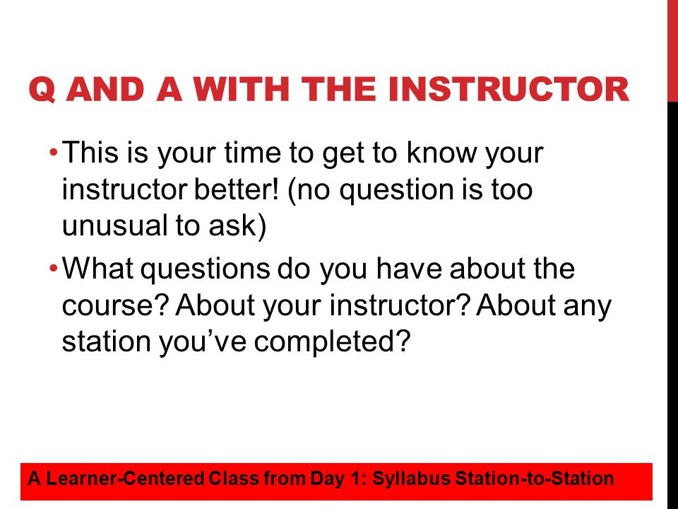 Q and a with the instructor