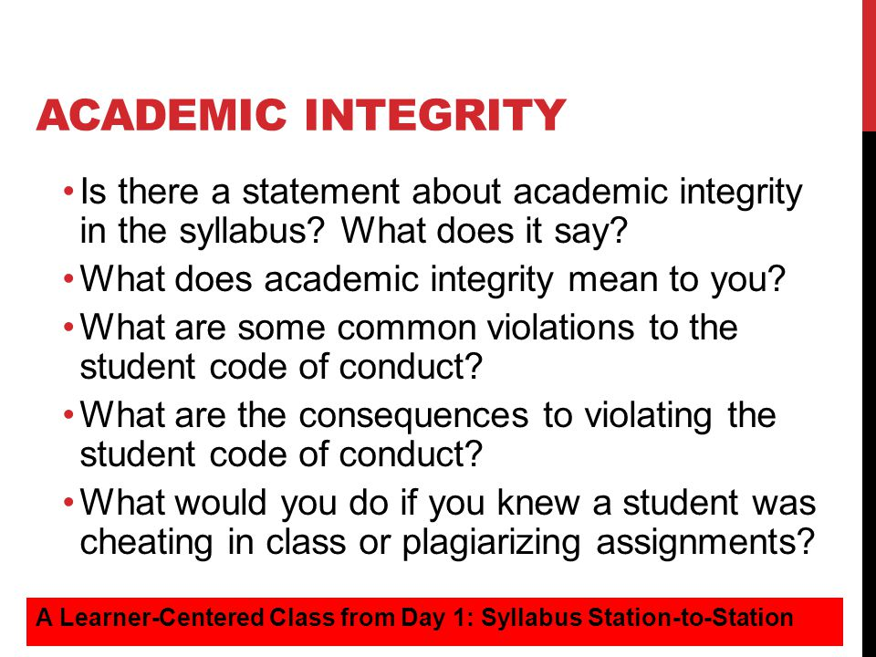 Academic Integrity Is there a statement about academic integrity in the syllabus What does it say