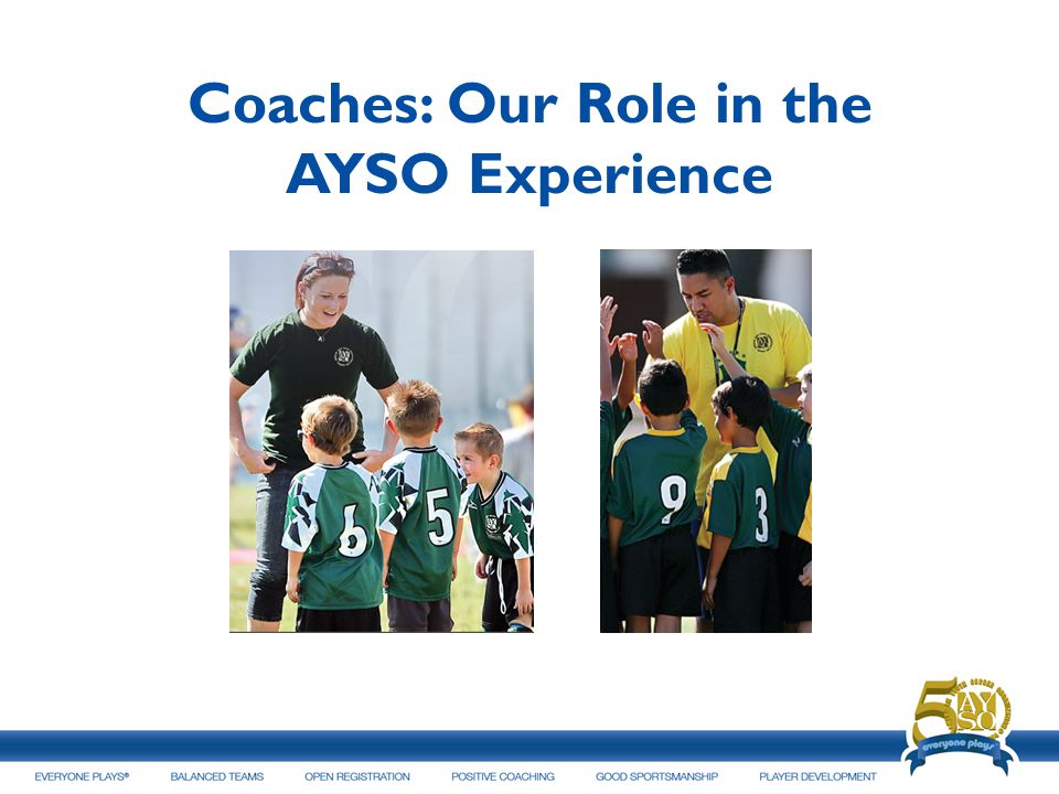Coaches: Our Role in the AYSO Experience