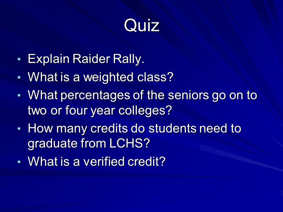 Quiz Explain Raider Rally. What is a weighted class