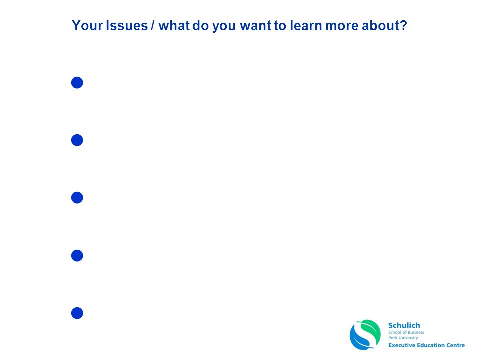 Your Issues / what do you want to learn more about