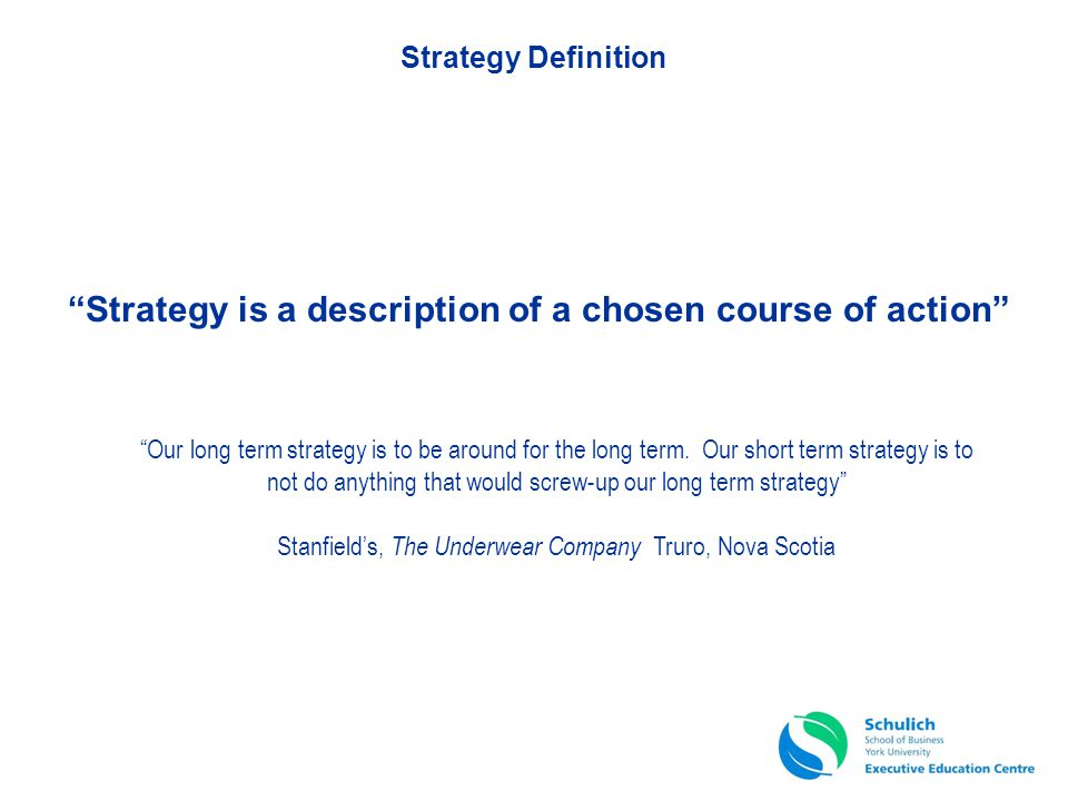 Strategy is a description of a chosen course of action