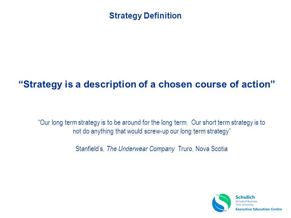 Strategy is a description of a chosen course of action