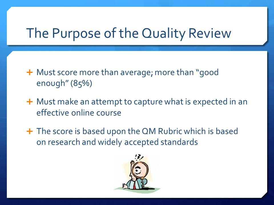 The Purpose of the Quality Review