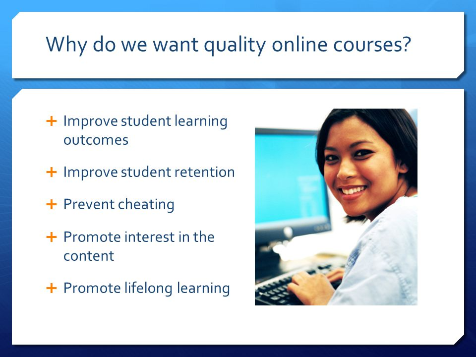 Why do we want quality online courses