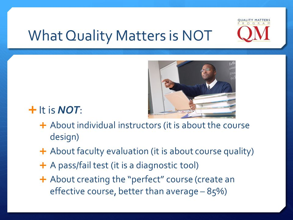 What Quality Matters is NOT