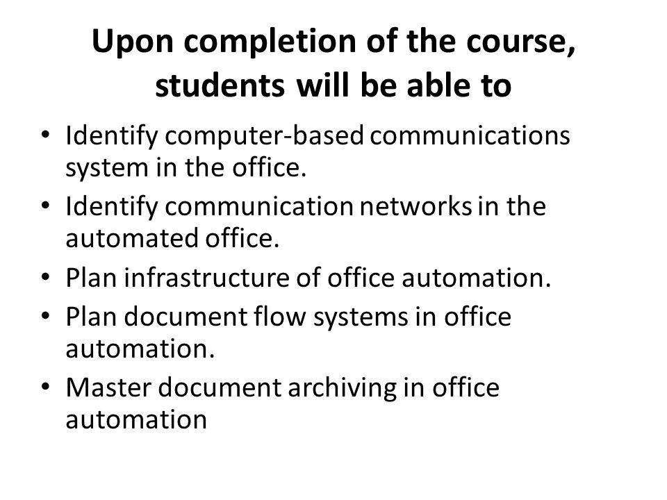 Upon completion of the course, students will be able to