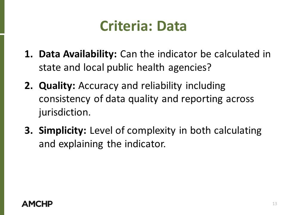 Criteria: Data Data Availability: Can the indicator be calculated in state and local public health agencies
