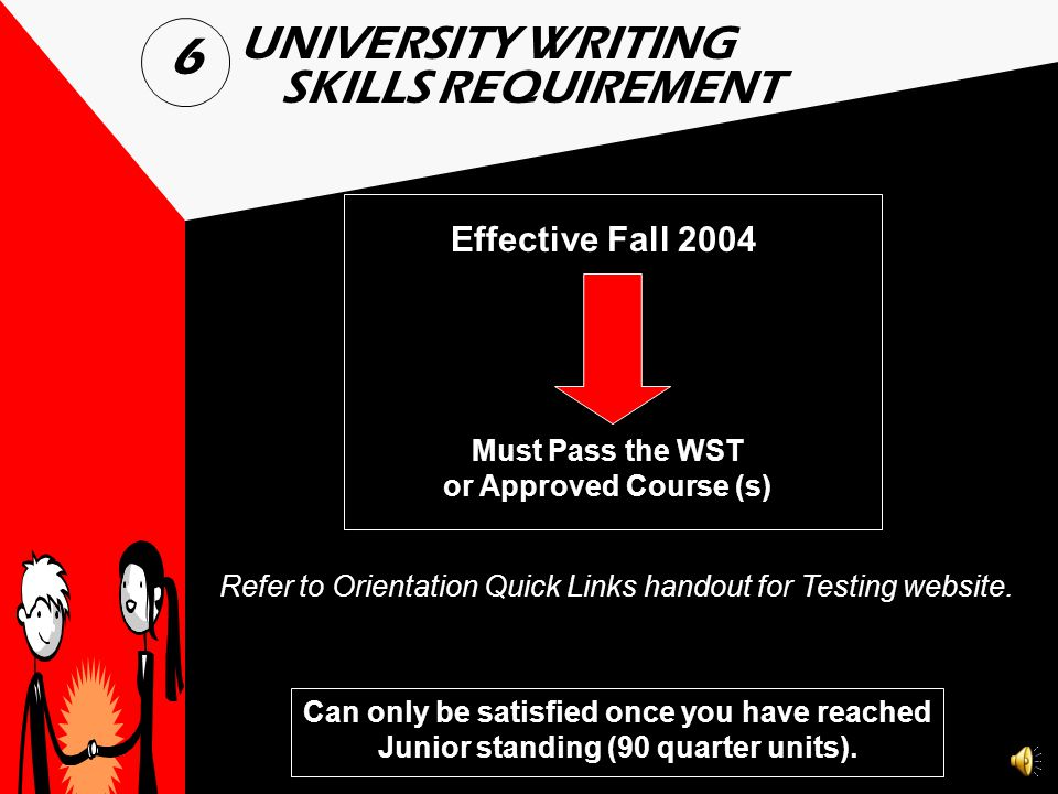 6 UNIVERSITY WRITING SKILLS REQUIREMENT Effective Fall 2004