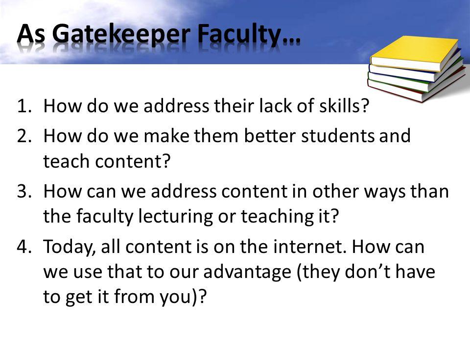 As Gatekeeper Faculty…