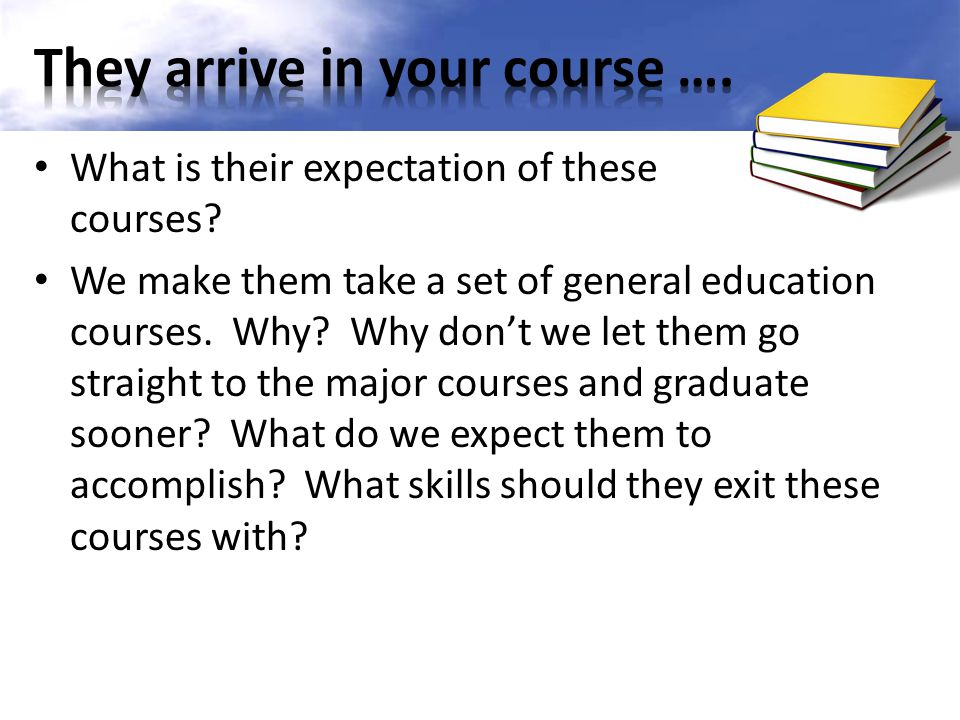 They arrive in your course ….