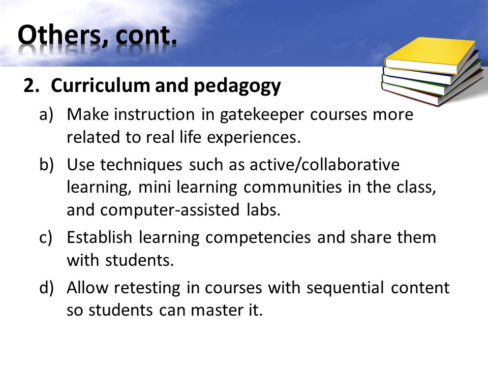 Others, cont. Curriculum and pedagogy