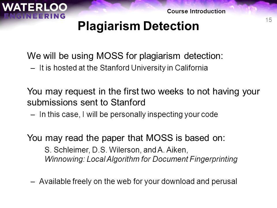 Plagiarism Detection We will be using MOSS for plagiarism detection: