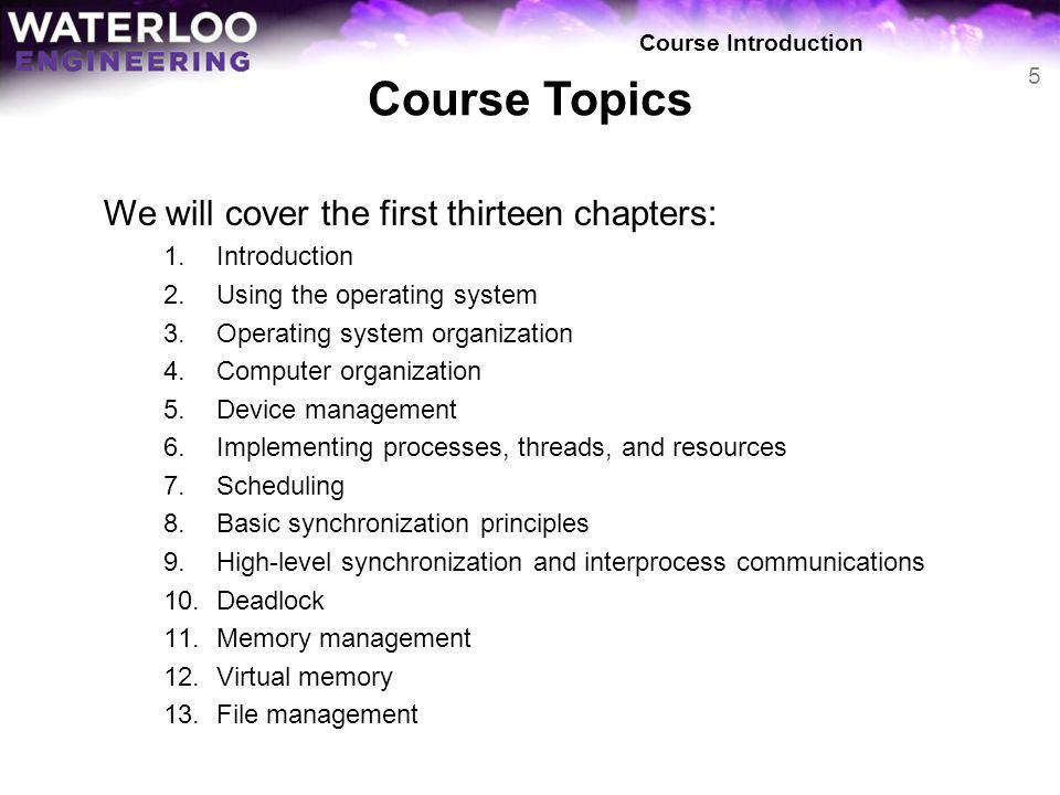 Course Topics We will cover the first thirteen chapters: Introduction